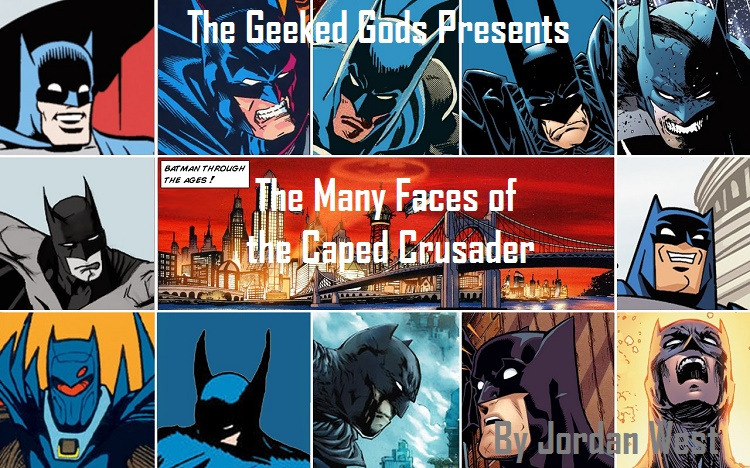 Many Faces of the Caped Crusader