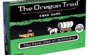On the Road Again? The Oregon Trail: The Card Game…