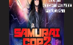 The This Ain't Right Movie Podcast-Samurai Cop 2
