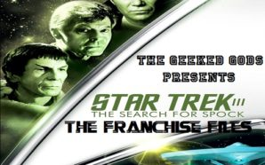 The Franchise Files – Star Trek III: The Search for…