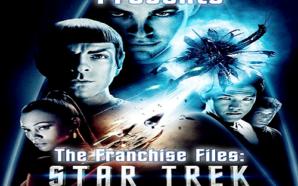 The Franchise Files – Star Trek (2009)