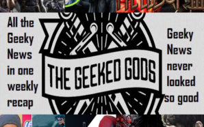 Geeky News: What you need to know for the Week…