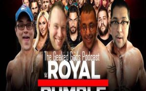 The Geeked Gods Podcast-Royal Rumble Predictions