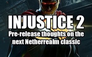 INJUSTICE 2 Pre-Release: Thoughts on the Next Netherrealm Classic