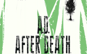 A.D.: After Death Comes to a Stunning Conclusion in Issue…