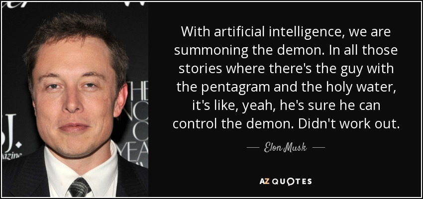 quote-with-artificial-intelligence-we-are-summoning-the-demon-in-all-those-stories-where-there-elon-musk-77-75-63